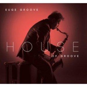 Front Cover Album Euge Groove - House Of Groove