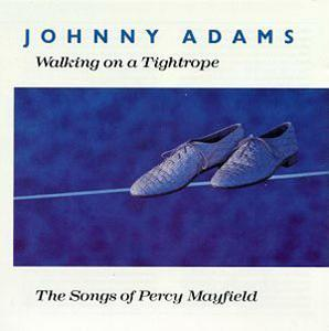 Album  Cover Johnny Adams - Walking On A Tightrope: The Songs Of Percy Mayfield on ROUNDER Records from 1989