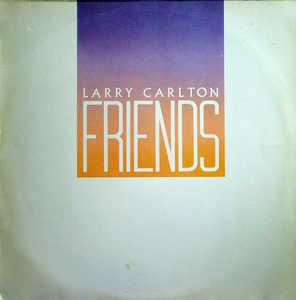 Album  Cover Larry Carlton - Friends on WARNER BROS. Records from 1983