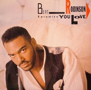Album  Cover Bert Robinson - I Promise You Love on CAPITOL Records from 1989