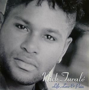 Album  Cover Nick Juralé - Life, Love And Pain on D-TOWN (ICHIBAN) Records from 1997