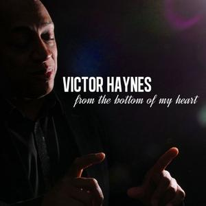 Album  Cover Victor Haynes - From The Bottom Of My Heart on EXPANSION Records from 2012