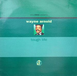 Album  Cover Wayne Arnold - Tough Life on ABOUT TIME Records from 1992