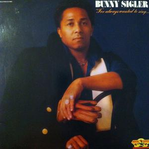 Album  Cover Bunny Sigler - I've Always Wanted To Sing ... Not Just Write Songs on GOLD MIND Records from 1979