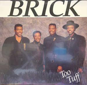 Album  Cover Brick - Too Tuff on MAGIC CITY Records from 1988