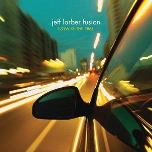 Front Cover Album Jeff Lorber - Now Is The Time