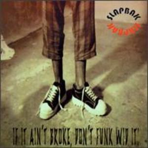 Album  Cover Slapbak - If It Ain't Broke Don't Funk Wid It on TOXIC Records from 1996