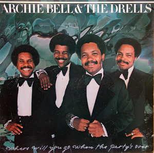 Album  Cover Archie Bell And The Drells - Where Will You Go, When The Party's Over on TSOP Records from 1976
