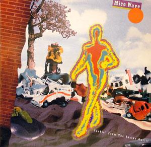 Album  Cover Mico Wave - Cookin' From The Inside Out on CBS Records from 1987