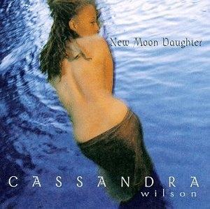 Album  Cover Cassandra Wilson - New Moon Daughter on BLUE NOTE Records from 1995