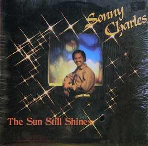 Album  Cover Sonny Charles - The Sun Still Shines on HIGHRISE ENTERTAINMENT CO. Records from 1982