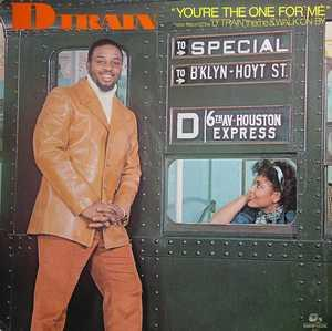 Album  Cover D-train - You're The One For Me on RAMS HORN Records from 1982