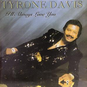 Album  Cover Tyrone Davis - I'll Always Love You on ICHIBAN Records from 1991