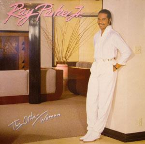 Album  Cover Ray Parker Jr. - The Other Woman on ARISTA Records from 1982