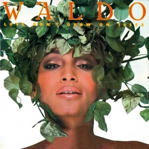 Album  Cover Waldo - Love Don't Grow On Trees on COLUMBIA Records from 1982