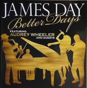 Album  Cover James Day - Better Days Feat. Audrey Wheeler on SOULVIBE Records from 2007