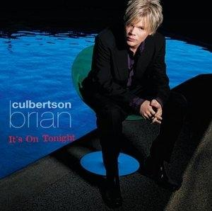 Album  Cover Brian Culbertson - It's On Tonight on GRP Records from 2005
