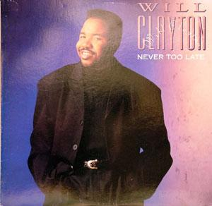 Front Cover Album Willie Clayton - Never Too Late