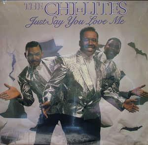 Album  Cover The Chi-lites - Just Say You Love Me on ICHIBAN Records from 1990