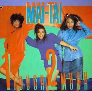 Album  Cover Mai Tai - 1 Touch 2 Much on MERCURY Records from 1986