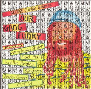 Album  Cover George Clinton -  George Clinton Presents Our Gang Funky on MCA  Records from 1989