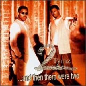 Album  Cover 2 Tymz - ...and Then There Were Two on M ENTERTAINMENT Records from 1996