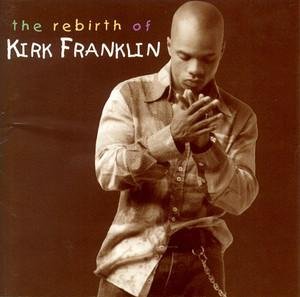 Album  Cover Kirk Franklin - The Rebirth Of Kirk Franklin on GOSPO CENTRIC RECORDS Records from 2002