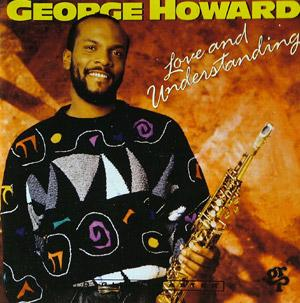 Album  Cover George Howard - Love And Understanding on GRP Records from 1991