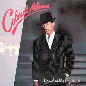 Album  Cover Colonel Abrams - You And Me Equals Us on MCA Records from 1987