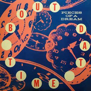Album  Cover Pieces Of A Dream - 'bout Dat Time on EMI Records from 1989