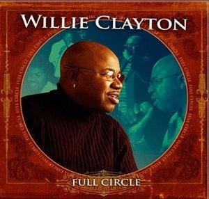 Album  Cover Willie Clayton - Full Circle on END-ZONE ENT. Records from 2005