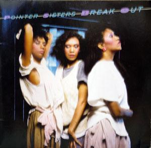 Album  Cover Pointer Sisters - Break Out on PLANET Records from 1983
