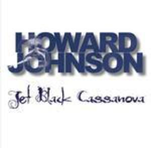 Album  Cover Howard Johnson - Jet Black Cassanova on RAVEN Records from 2013