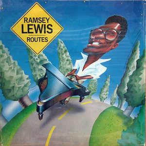 Album  Cover Ramsey Lewis - Routes on COLUMBIA Records from 1980