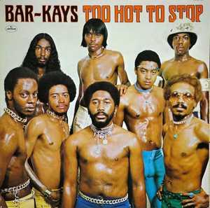 Album  Cover The Bar Kays - Too Hot To Stop on MERCURY Records from 1976