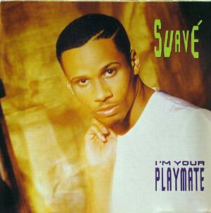 Album  Cover Suave - I'm Your Playmate on CAPITOL Records from 1988
