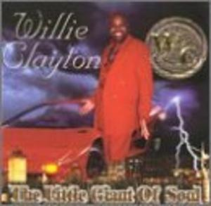 Album  Cover Willie Clayton - The Little Giant on CLATOWN Records from 2001