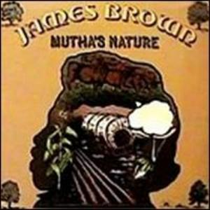 Album  Cover James Brown - Mutha's Nature on POLYDOR Records from 1977