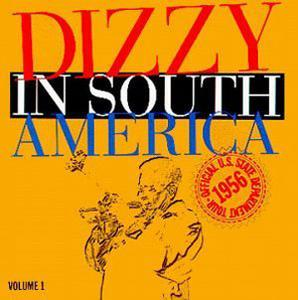 Front Cover Album Dizzy Gillespie - Dizzy in South America: Official U.S. State...
