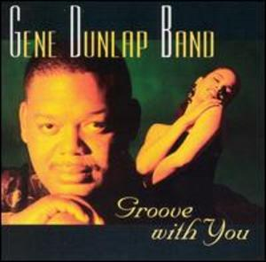 Album  Cover Gene Dunlap Band - Groove With You on AVENUE Records from 1994