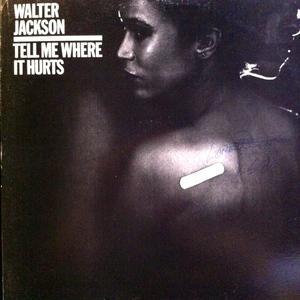 Album  Cover Walter Jackson - Tell Me Where It Hurts on COLUMBIA Records from 1981