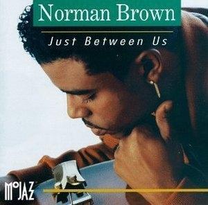 Album  Cover Norman Brown - Just Between Us on MOTOWN Records from 1992