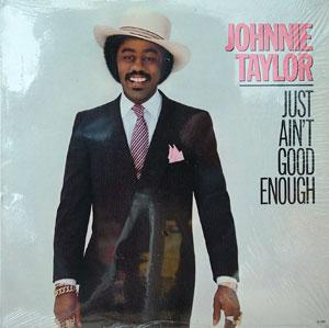Album  Cover Johnnie Taylor - Just Ain't Good Enough on BEVERLY GLEN Records from 1982