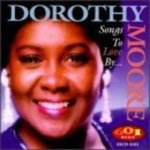 Album  Cover Dorothy Moore - Songs To Love By on 601 Records from 1998
