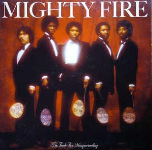 Album  Cover Mighty Fire - No Time For Masquerading on ELEKTRA Records from 1981
