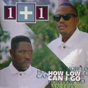 Album  Cover 1+1 - How Low Can I Go on PFP / ICHIBAN Records from 1995
