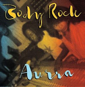 Album  Cover Aurra - Body Rock on FAMILY GROOVE Records from 2015