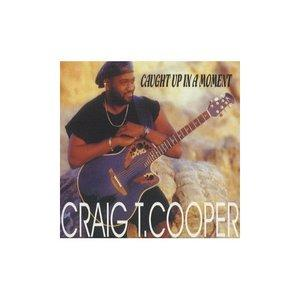 Album  Cover Craig T. Cooper - Caught Up In The Moment on EXPANSION Records from 2006