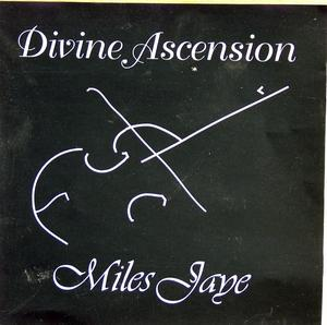 Album  Cover Miles Jaye - Divine Ascension on BLACK TREE Records from 1994