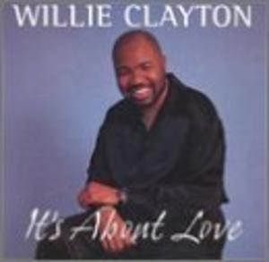 Album  Cover Willie Clayton - It's About Love on SUMTHING ELSE Records from 1999